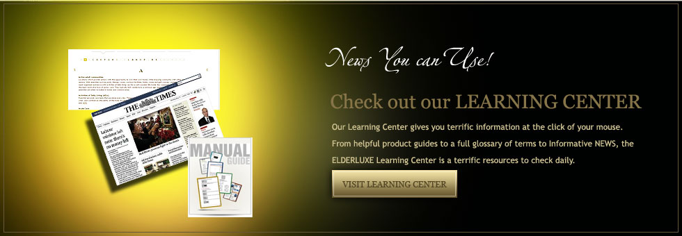Visit the ELDERLUXE.com Learning Center
