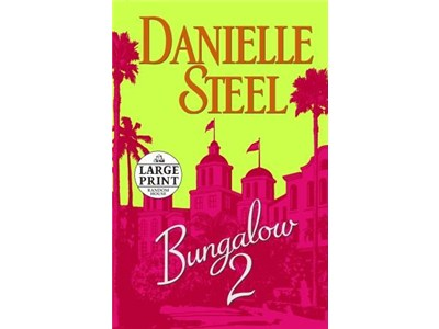 Bungalow 2 by Danielle Steel in LARGE PRINT