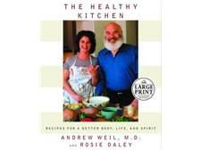 The Healthy Kitchen by Dr. Andrew Weil, M.D. and Rosie Daley in LARGE Print
