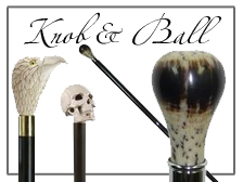 Knobstick and Ball Handle Walking Canes, Luxury canes, ball and root canes