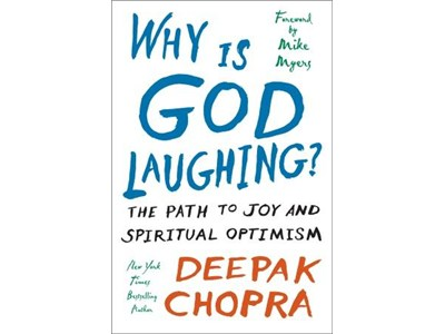 Why is God Laughing? The Path to Spiritual Optimism by Deepak Chopra