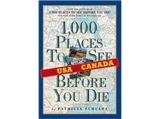 1,000 Places to See Before You Die in the USA and Canada by Patricia Schultz