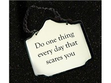 "Motivational Sign ""Do one thing every day that scares you"""